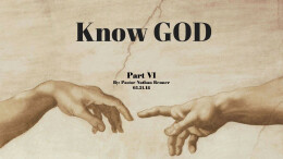 Know God Part 6