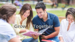 Grow Together - Part 2