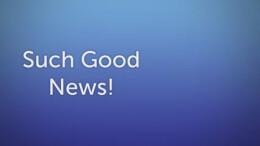 Such Good News